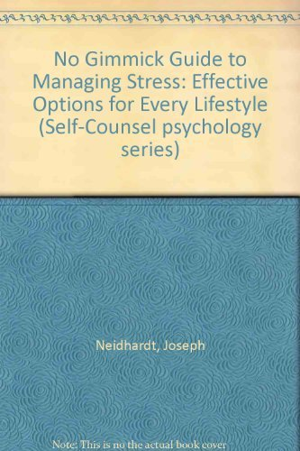 No Gimmick Guide to Managing Stress: Effective Options for Every Lifestyle (Self-Counsel Psychology...