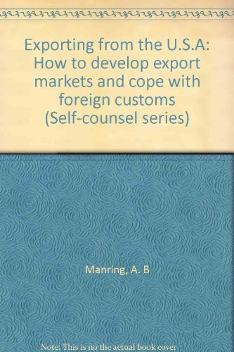 9780889089082: Exporting from the U.S.A: How to develop export markets and cope with foreign customs (Self-counsel series)