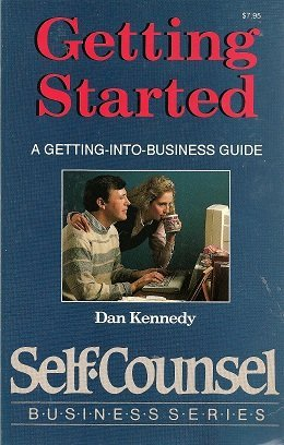 9780889089822: Getting Started: A Getting-Into-Business Guide (Self-Counsel Business Series)