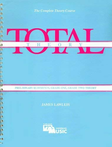 9780889090903: Total Theory: Preliminary Rudiments, Grade One, Grade Two Theory
