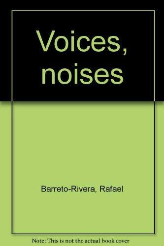 Voices, Noises: Barreto-Rivera, Rafael