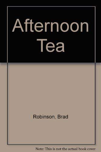 Afternoon Tea: Robinson, Brad