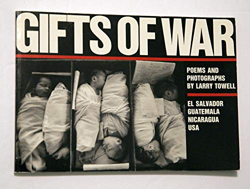 Gifts of War: Poems and Photographs : Towell, Larry