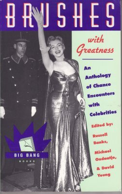 Brushes with Greatness: An Anthology of Chance Encounters with Celebrities: Banks, Russell, Michael...