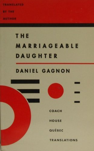 THE MARRIAGEABLE DAUGHTER: Gagnon, Daniel