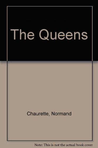 The Queens: Chaurette, Normand, Gaboriau,
