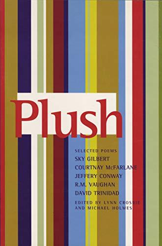 Plush: Selected Poems of Sky Gilbert, Courtnay: Crosbie, Lynn [ed.]