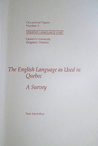The English Language As Used in Quebec: A Survey (Strathy Language Unit Occasional Papers, No 3) (0889115184) by McArthur, Tom