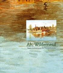 Ah, Wilderness! Resort Architecture in the Thousand Islands