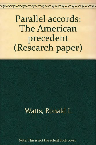 9780889115682: Parallel accords: The American precedent (Research paper)