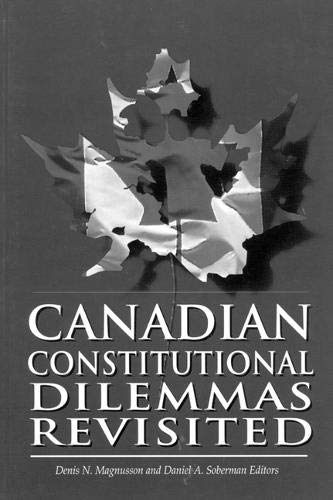 Canadian Constitutional Dilemmas Revisited -: Magnusson, Denis
