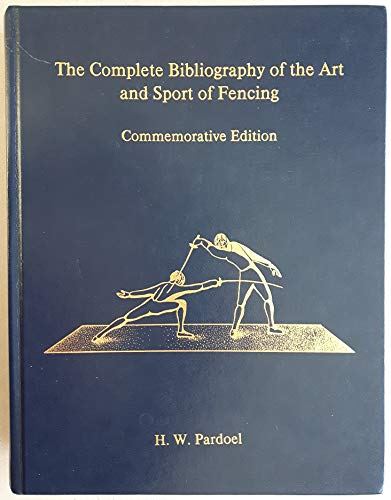9780889117242: The Complete Bibliography of the Art and Sport of Fencing