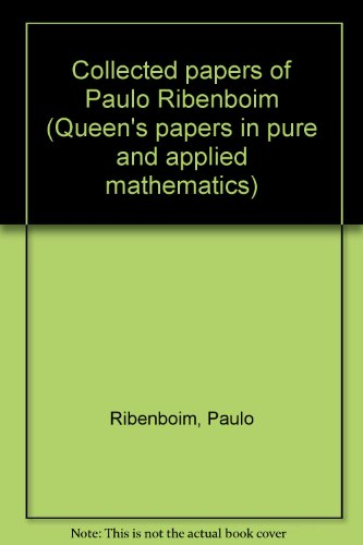 Collected papers of Paulo Ribenboim (Queen's papers in pure and applied mathematics) (0889117837) by Paulo Ribenboim