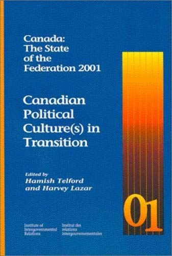 Canada: The State of the Federation 2001 -- Canadian Political Culture(s) in Transition