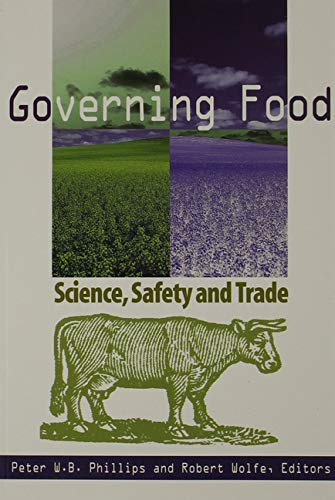 Governing Food - Science, Safety and Trade: Phillips, Peter W.