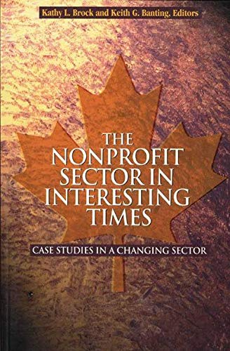 The Nonprofit Sector in Interesting Times - Case Studies in a Changing Sector: Brock, Kathy L.