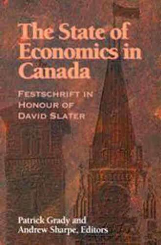 9780889119420: The State of Economics in Canada: Festschrift in Honour of David Slater (NONE)