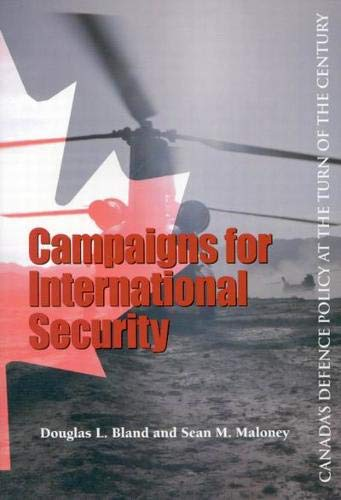 Campaigns for International Security - Canada's Defence Policy at the Turn of the Century: ...