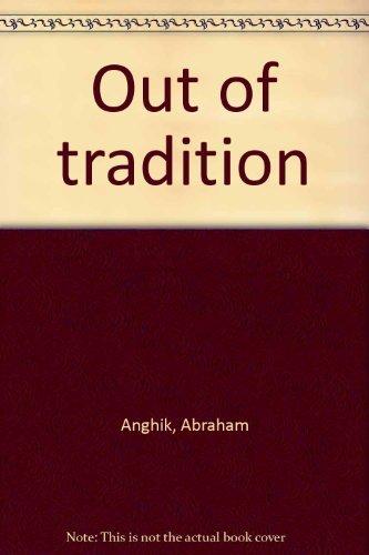 9780889151512: Out of tradition: Abraham Anghik, David Ruben Piqtoukun : Winnipeg Art Gallery, January 15, 1989 to March 19, 1989