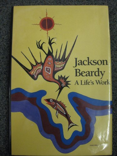 9780889151727: Jackson Beardy: A Life's Work