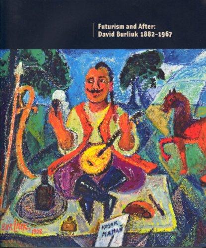 9780889152434: David Burliuk 1882 - 1967: Futurism and After