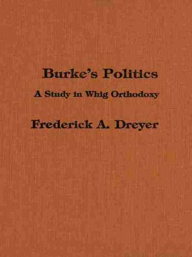 9780889200777: Burke's Politics: A Study in Whig Orthodoxy