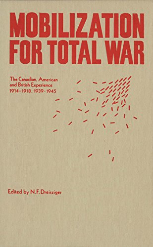 9780889201095: Mobilization for Total War: The Canadian, American and British Experience 1914-1918, 1939-1945
