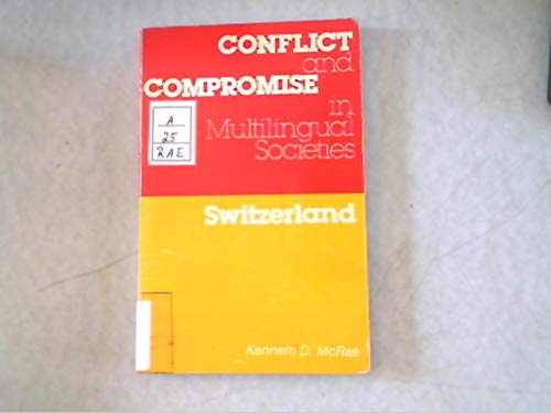 9780889201330: Conflict and Compromise in Multilingual Societies: Switzerland (Politics of Cultural Diversity) (v. 1)