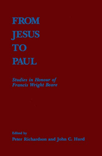 From Jesus to Paul: Studies in Honour of Francis Wright Beare
