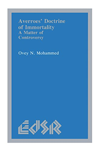 Averroes' Doctrine of Immortality (Editions SR): Ovey N. Mohammed