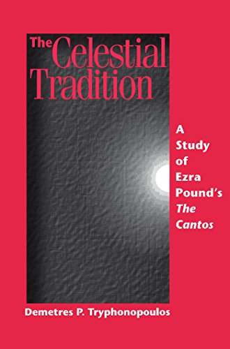 9780889202023: The Celestial Tradition: A Study of Ezra Pound's The Cantos