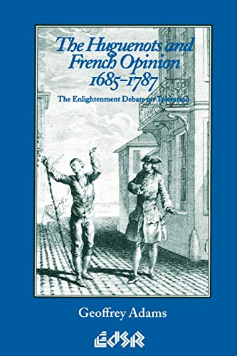 9780889202092: The Huguenots and French Opinion, 1685-1787: The Enlightenment Debate on Toleration (Editions SR)