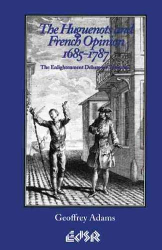 9780889202177: The Huguenots and French Opinion, 1685-1787: The Enlightenment Debate on Toleration (Editions SR)