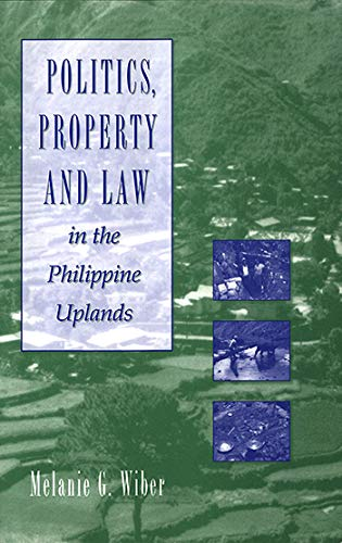 9780889202221: Politics, Property and Law in the Philippine Uplands