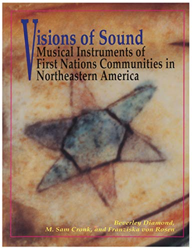 9780889202429: Visions of Sound: Musical Instruments of First Nations Communities in Northeastern America