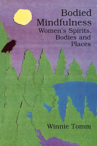 9780889202696: Bodied Mindfulness: Women's Spirits, Bodies and Places