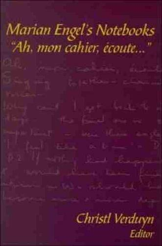 "9780889203334: Marian Engel's Notebooks: ""Ah, mon cahier, écoute..."" (Life Writing)"