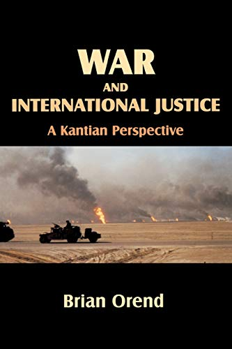 9780889203600: War and International Justice: A Kantian Perspective