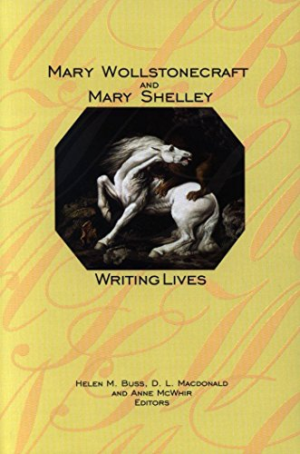 9780889203631: Mary Wollstonecraft and Mary Shelley: Writing Lives