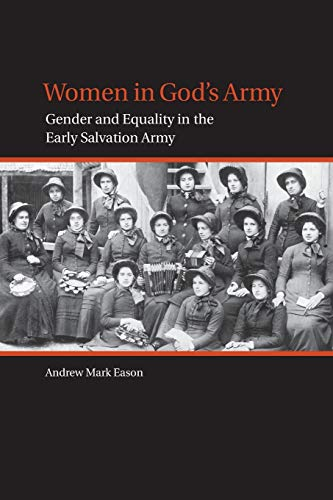 Women in Godas Army: Gender and Equality in the Early Salvation Army: Andrew Mark Eason