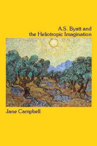 9780889204393: A.S. Byatt and the Heliotropic Imagination