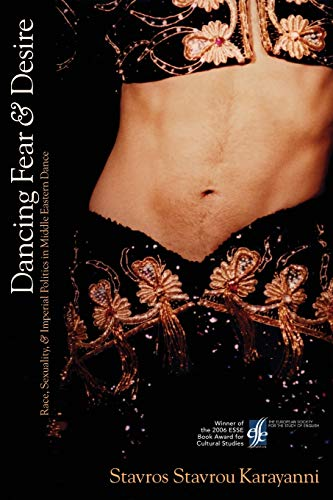 9780889204546: Dancing Fear and Desire: Race, Sexuality, and Imperial Politics in Middle Eastern Dance (Cultural Studies)