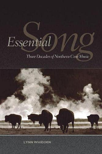 Essential Song: Three Decades of Northern Cree Music (Hardback): Lynn Whidden