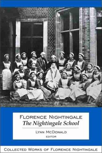 9780889204676: Florence Nightingale: The Nightingale School