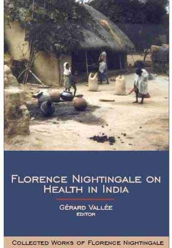 Florence Nightingale on Health in India: Volume 9: Collected Works of Florence Nightingale (...