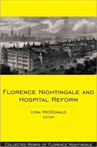 9780889204713: Florence Nightingale and Hospital Reform: Collected Works of Florence Nightingale, Volume 16 (v. 16)