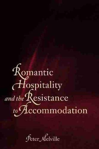Romantic Hospitality and the Resistance to Accommodation: Rousseau, Kant, Coleridge, and Mary ...