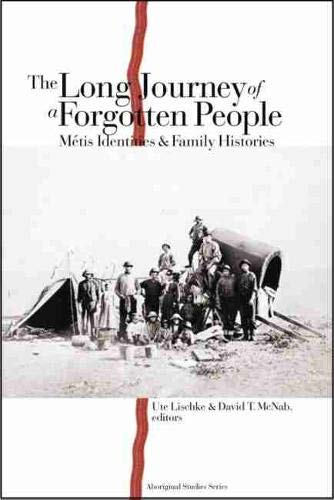 9780889205239: The Long Journey of a Forgotten People: Métis Identities and Family Histories (Indigenous Studies)