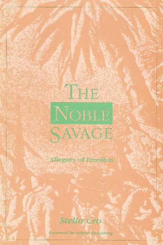 9780889209831: The Noble Savage: Allegory of Freedom