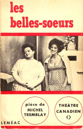 Les belles soeurs: Tremblay, Michel
